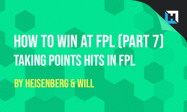 How To Win at FPL – Taking Points Hits (Part 7)