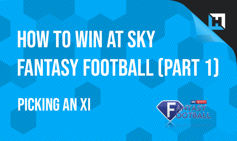 How To Win at Sky – Part 1: Picking an XI