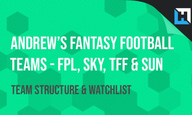 Andrew Ferguson's FPL, Sky, TFF and Sun Team Structure and Watchlist
