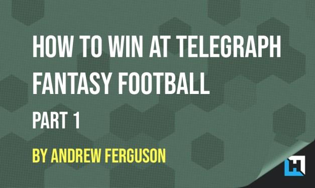 How To Win At Telegraph Fantasy Football – Part 1