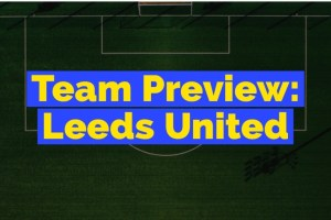 Fanteam Premier League 1M: Leeds United Fantasy preview