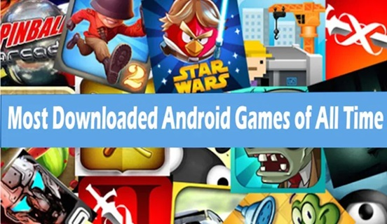 Most Downloaded Android Games – Best Android Games of All Time