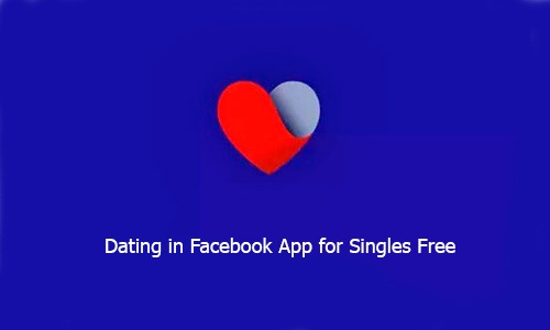 Dating in Facebook App Download Free for All Singles
