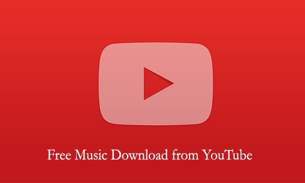 Free Music Download from YouTube
