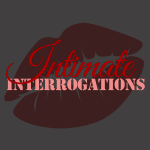 INTERVIEW: Intimate Interrogations - iTunes Podcast!