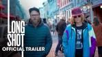 FIRST LOOK: Long Shot - Official Trailer