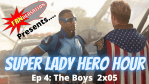 FANVERSATION Presents: Super Lady Hero Hour - Ep 4 - The Boys Season 2 Episode 05