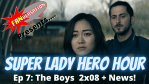FANVERSATION Presents: Super Lady Hero Hour - Ep 7 - The Boys Season Finale, plus Doctor Strange Joins Spider-Man 3 and the Stargirl Panel at NYCC