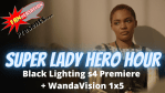 REVIEW: Black Lightning Season 4 Premiere + WandaVision 1x05, Plus CW News & More on Super Lady Hero Hour