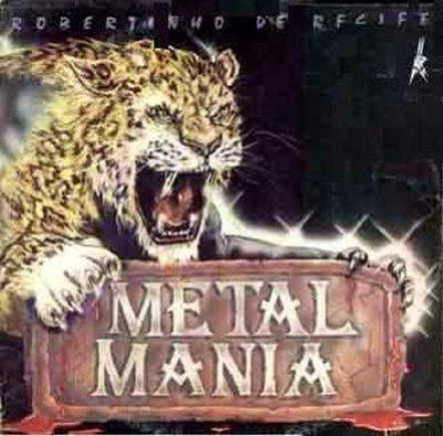 Robertinho do Recife - Metal Mania