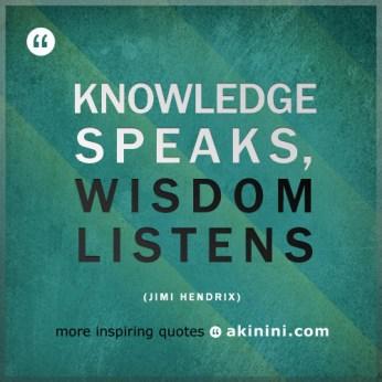 kutipan_mutiara_kata_bijak_-_knowledge_speaks_wisdom_listens_jimi_hendrix_2-_akinini_com
