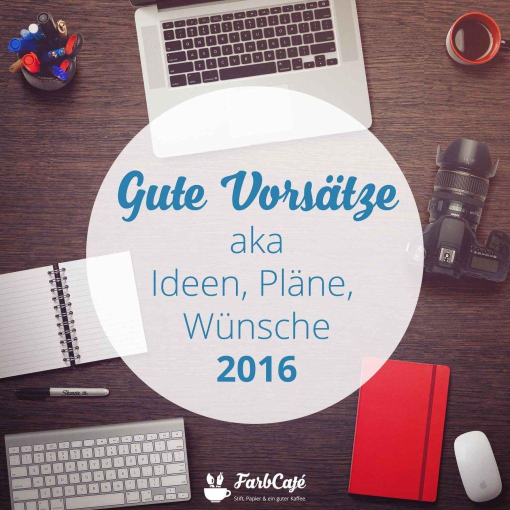 Gute Vorsätze für das Jahr 2016 auf Farbcafe.de