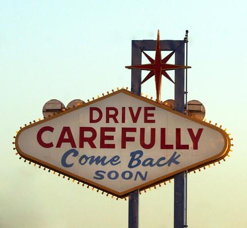 Drive carefully, Vegas sign