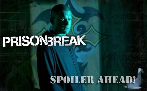 Prison Break Spoiler Ahead!