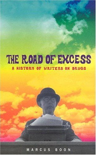 "Rent ""The Road of Excess: A History of Writers on Drugs"" book by Marcus Boon by BookSwim Rental Library Club."