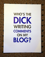 Who's The Dick Writing Comments On My Blog