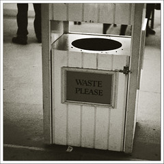 waste please