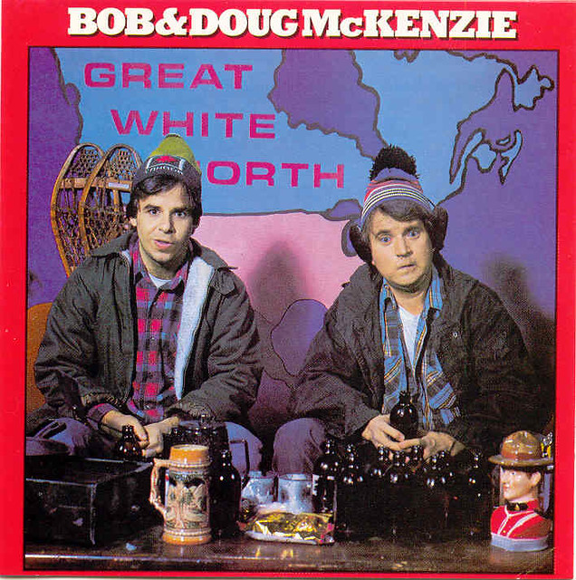 Bob Doug Mckenzie The Pride Of Canada Actually A Great
