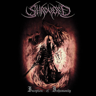 Inception of Inhumanity by Shrouded