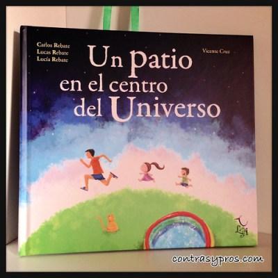 Libro Un patio en el centro del Universo, de C. L. y L. Rebate
