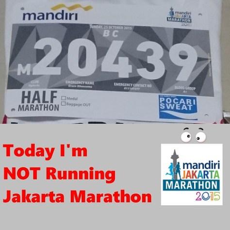 I'm not Running Jakarta Marathon 2015