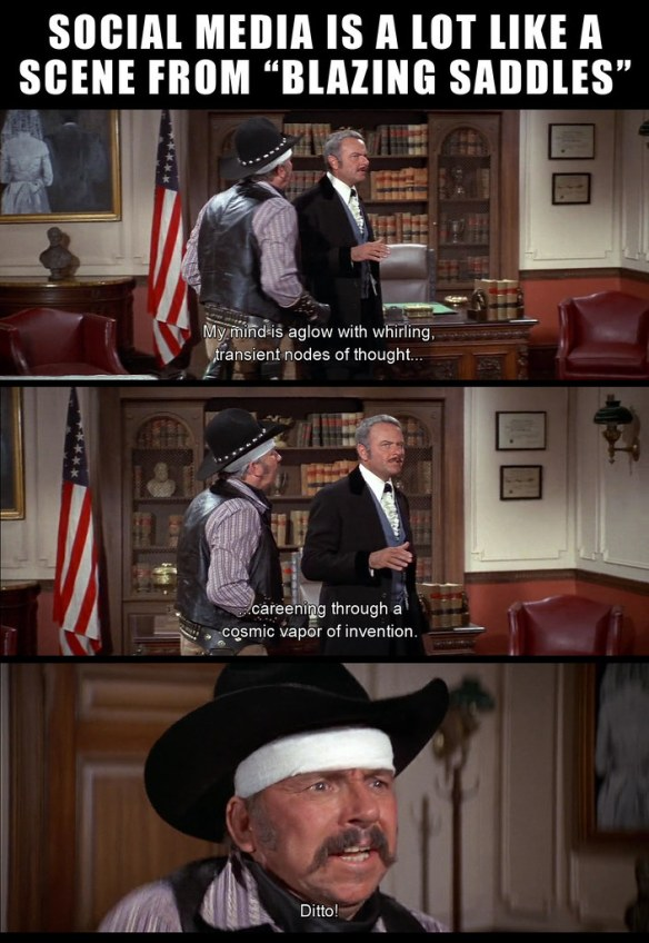 "SOCIAL MEDIA IS A LOT LIKE A SCENE FROM ""BLAZING SADDLES"""