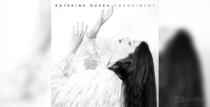 Katerine Duska - Κατερίνα Ντούσκα - Embodiment - Hit Channel