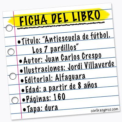 Ficha del libro Antiescuela de fútbol. Los 7 pardillos, de Juan Carlos Crespo