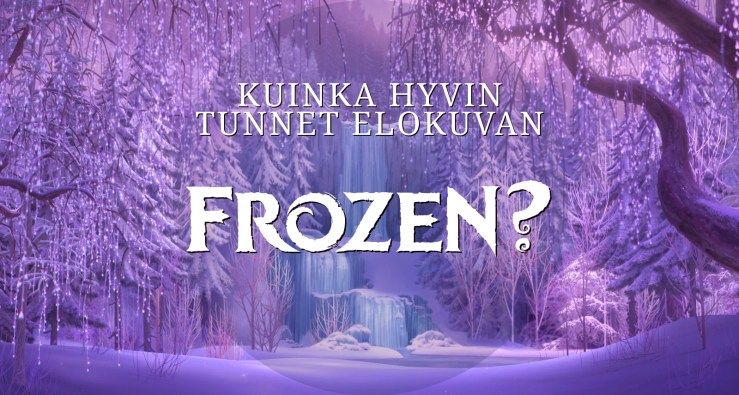 Frozen tietovisa - Disnerd dreams