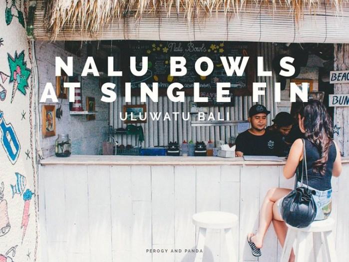 Nalu Bowls at Single Fin - Uluwatu Bali Indonesia