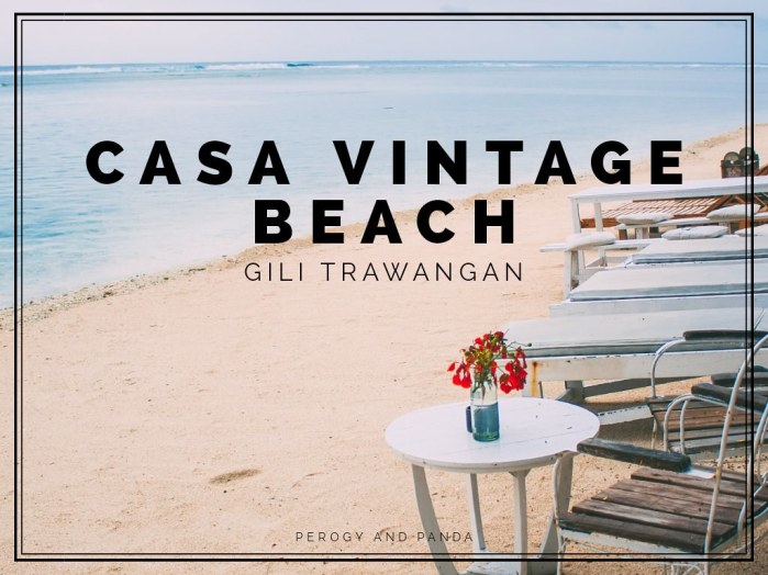 CASA VINTAGE BEACH - The Cutest Caribbean Restaurant On The Sunset Side Of Gili Trawangan (Lombok / Bali / Indonesia)