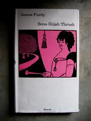 james Purdy, Sono Elijah Thrush; Einaudi 1974