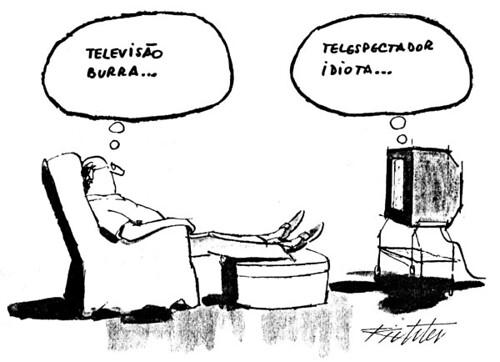 Televisão burra... telespectador idiota...