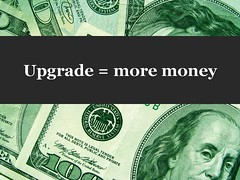 Upgrade equals money