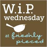WIP Wednesday (6/6)