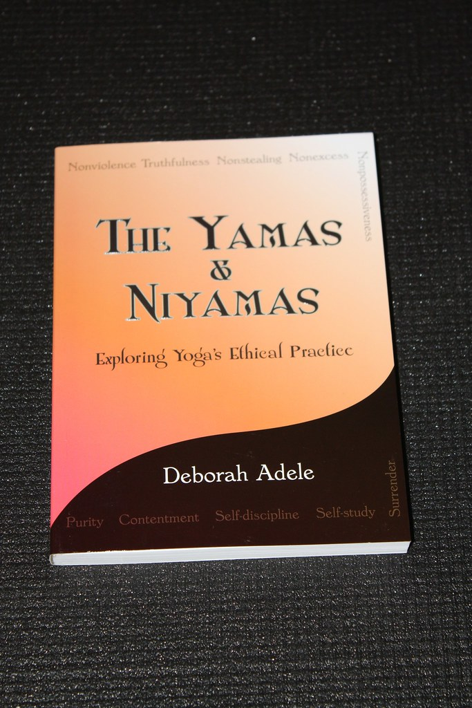 The Yamas & Niyamas by Deborah Adele