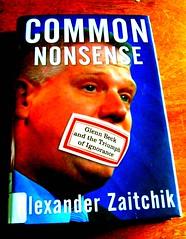 Common Nonsense: Glenn Beck and the Triumph of...