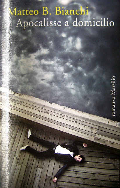 Matteo B. Bianchi, Apocalisse a domicilio, Marsilio 2010; [responsabilità grafica non indicata], alla cop.: foto di Elif Sanem Karakoç, 2009; cop. (part.), 1