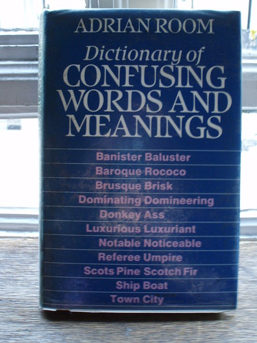 Dictionary of Confusing Words and Meanings