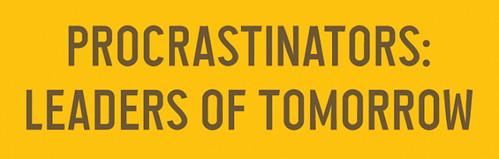 Procrastinators - leaders of tomorrow - Tshirt