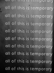 all this is temporary
