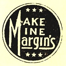 "Margin's logo: ""Make mine Margin's"""