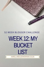 I am continuing with the 52 Week Blogger challenge - and today, I am re-looking at the progress made on my bucket list for the year,