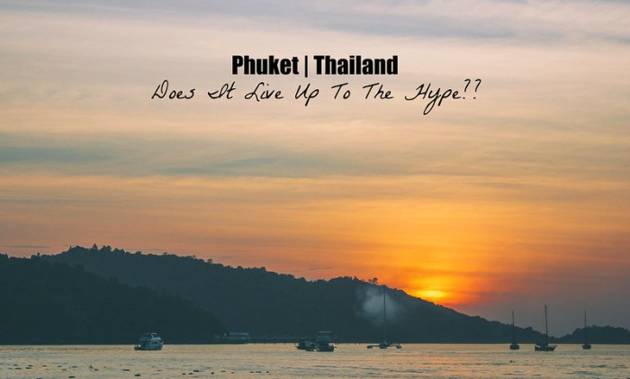 Is Phuket Thailand worth the hype? | Perogy and Panda | perogyandpanda.com