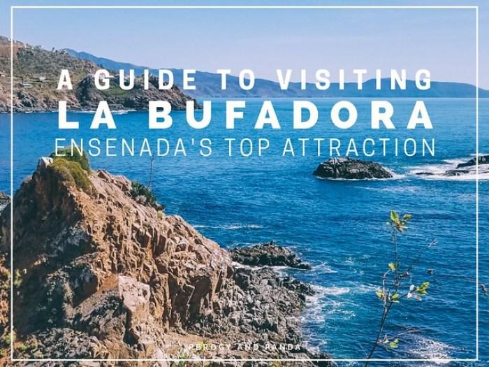 A GUIDE TO VISITING LA BUFADORA: Ensenada's Top Attraction (Baja California Mexico)