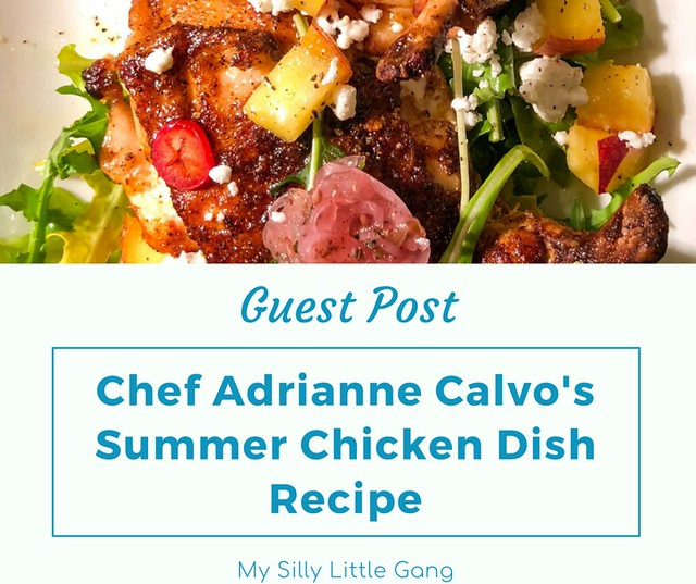 Chef Adrianne Calvo's Summer Chicken Dish Recipe