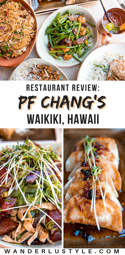 PF Chang's Waikiki Restaurant Review - Why you must eat here! | Wanderlustyle.com