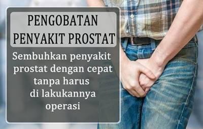Pengobatan Penyakit Prostat Agar Sembuh Cepat Tanpa Operasi