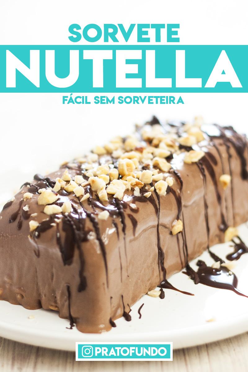 Sorvete de Nutella Mais Fácil do Mundo por PratoFundo.com