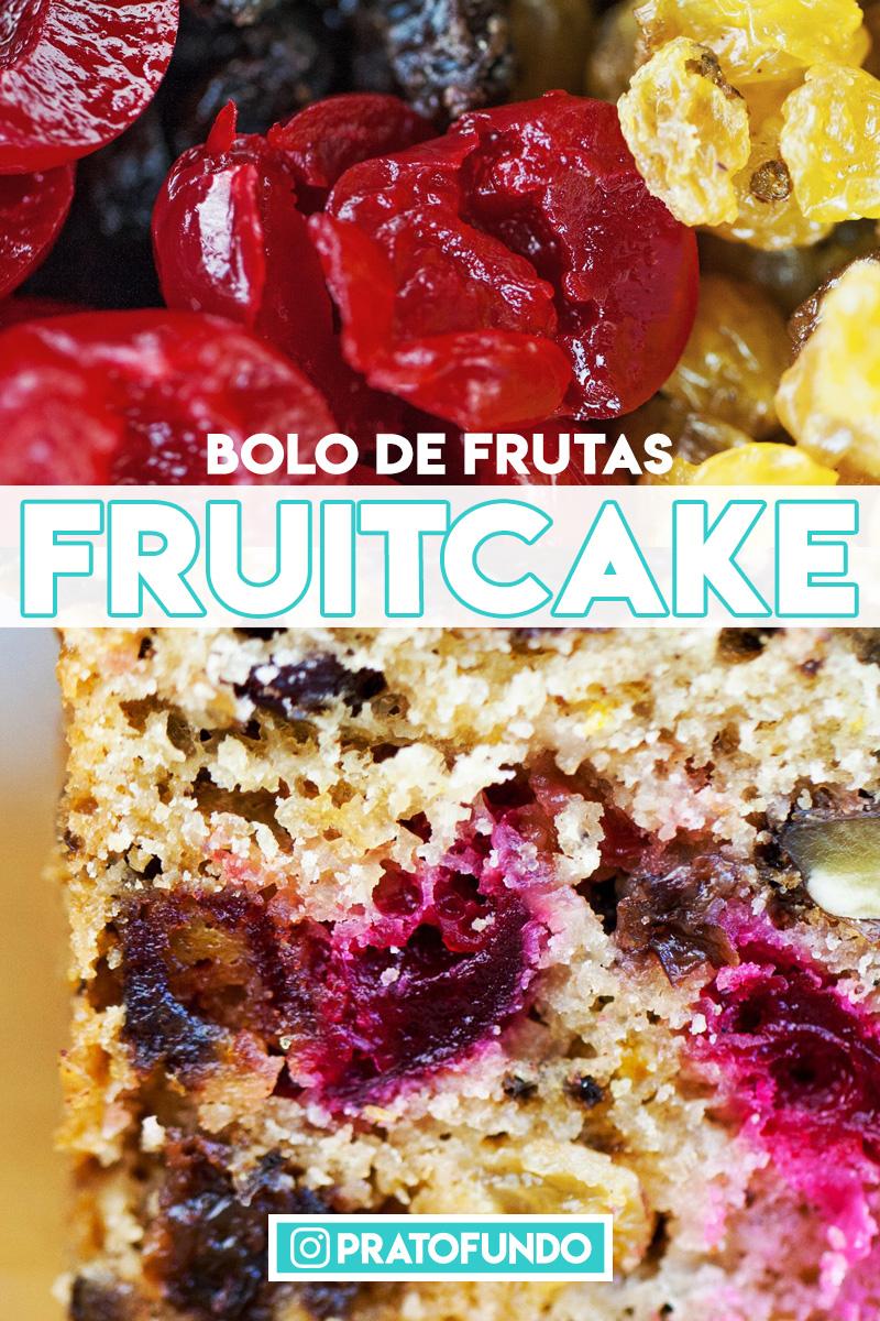 Fruitcake: Bolo de Frutas por PratoFundo.com